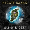 HECATE ISLAND オープン